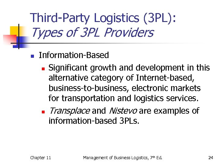 Third-Party Logistics (3 PL): Types of 3 PL Providers n Information-Based n Significant growth