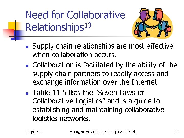 Need for Collaborative Relationships 13 n n n Supply chain relationships are most effective