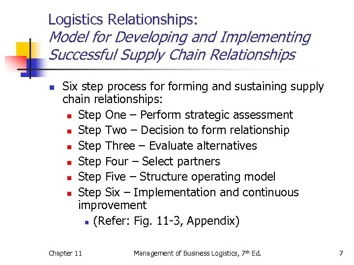 Logistics Relationships: Model for Developing and Implementing Successful Supply Chain Relationships n Six step