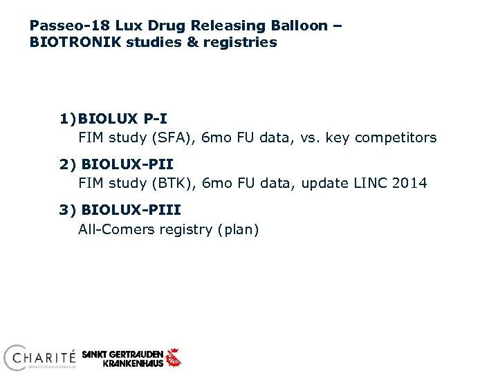 Passeo-18 Lux Drug Releasing Balloon – BIOTRONIK studies & registries 1) BIOLUX P-I FIM