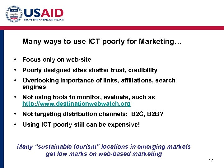 Many ways to use ICT poorly for Marketing… • Focus only on web-site •