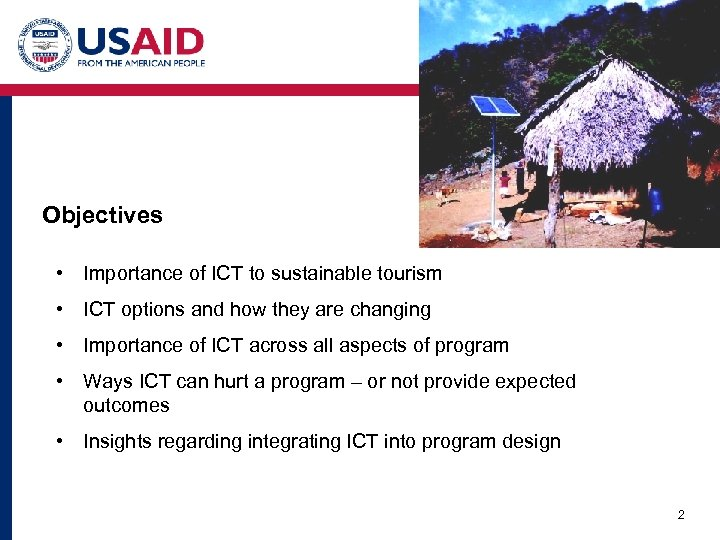 Objectives • Importance of ICT to sustainable tourism • ICT options and how they