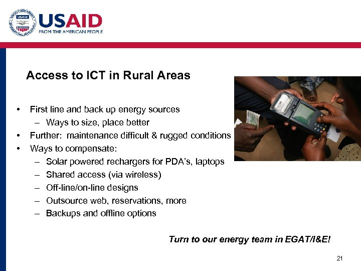 Access to ICT in Rural Areas • • • First line and back up