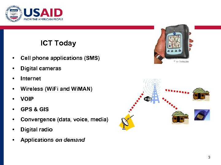 ICT Today • Cell phone applications (SMS) • Digital cameras • Internet • Wireless