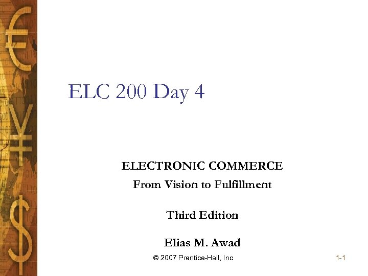 ELC 200 Day 4 ELECTRONIC COMMERCE From Vision to Fulfillment Third Edition Elias M.