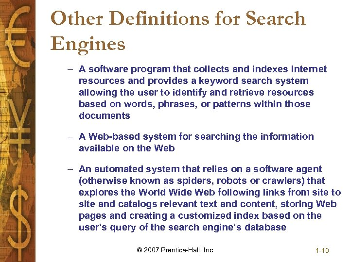 Other Definitions for Search Engines – A software program that collects and indexes Internet