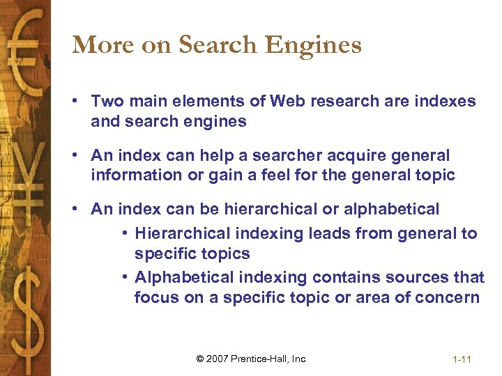 More on Search Engines • Two main elements of Web research are indexes and