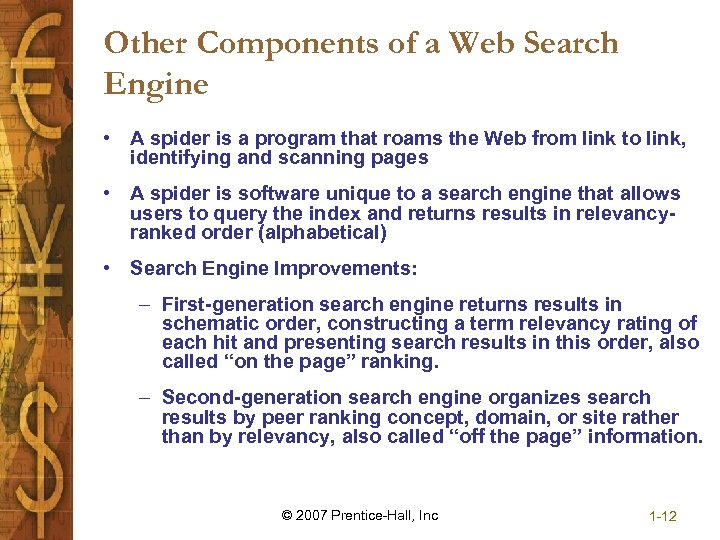 Other Components of a Web Search Engine • A spider is a program that