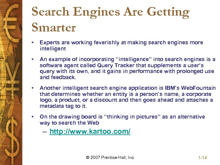 Search Engines Are Getting Smarter • Experts are working feverishly at making search engines