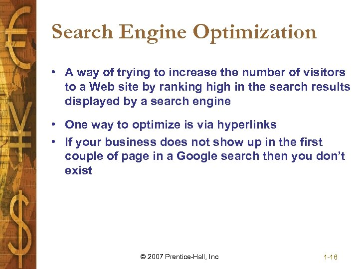 Search Engine Optimization • A way of trying to increase the number of visitors