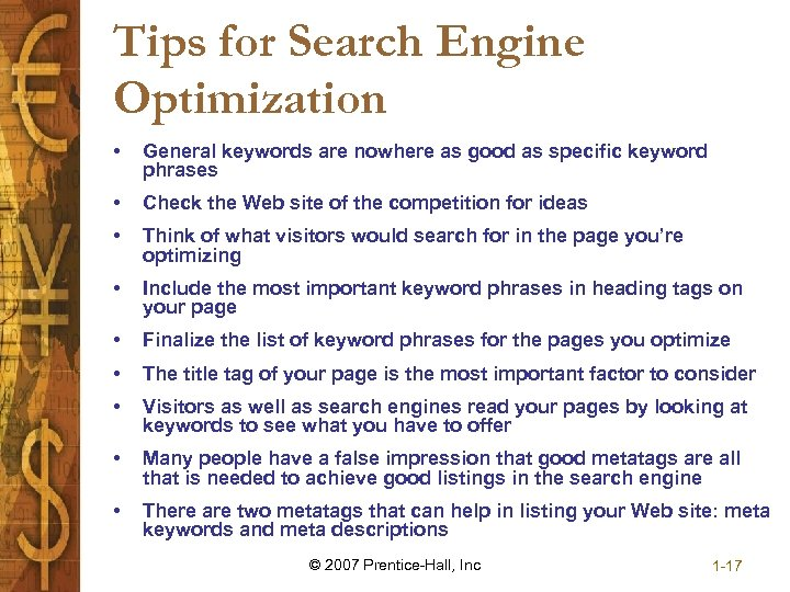 Tips for Search Engine Optimization • General keywords are nowhere as good as specific