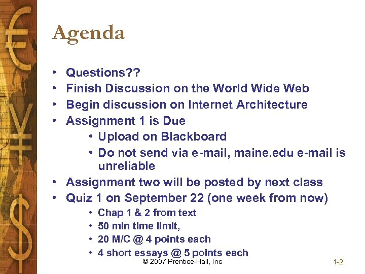 Agenda • • Questions? ? Finish Discussion on the World Wide Web Begin discussion