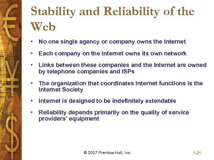 Stability and Reliability of the Web • No one single agency or company owns