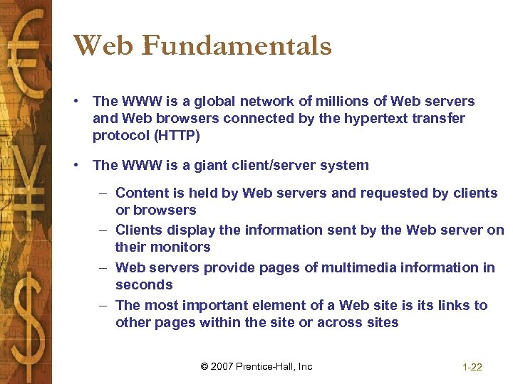 Web Fundamentals • The WWW is a global network of millions of Web servers