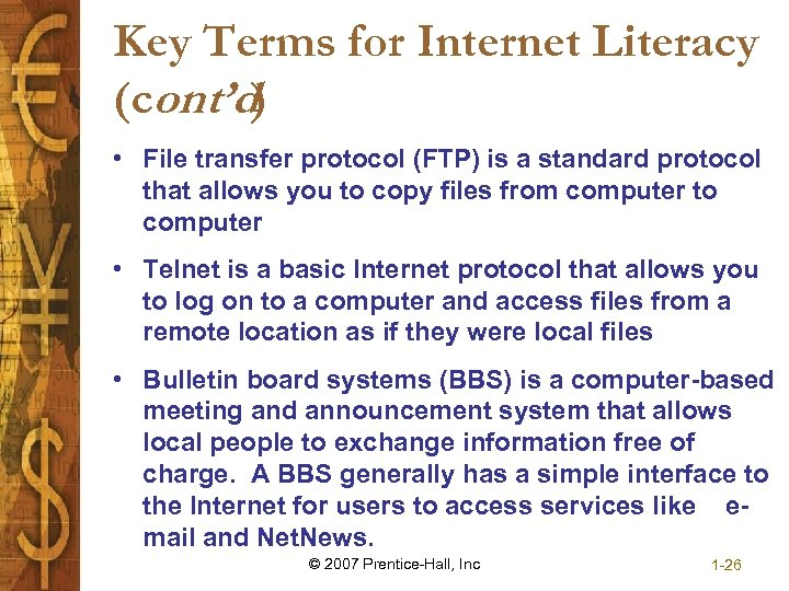 Key Terms for Internet Literacy (cont'd) • File transfer protocol (FTP) is a standard
