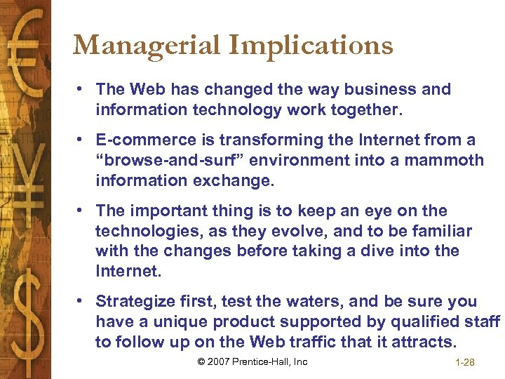 Managerial Implications • The Web has changed the way business and information technology work