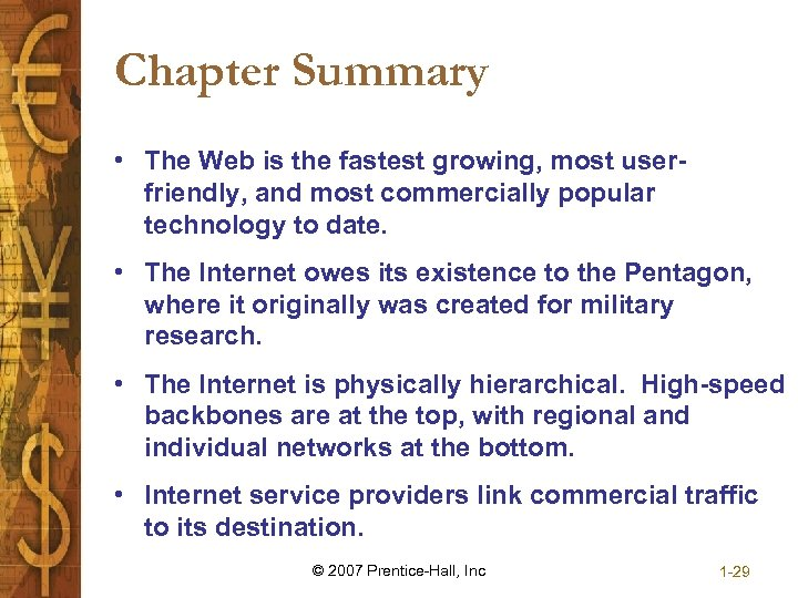 Chapter Summary • The Web is the fastest growing, most userfriendly, and most commercially