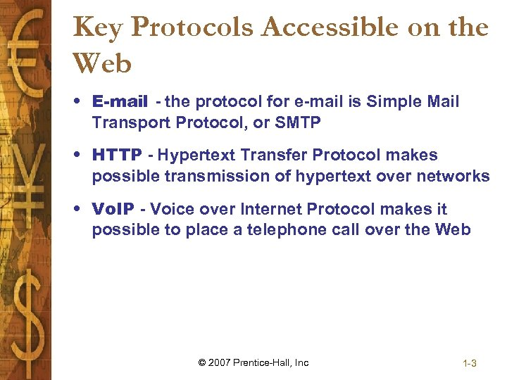 Key Protocols Accessible on the Web • E-mail - the protocol for e-mail is