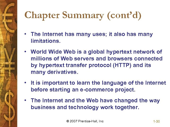 Chapter Summary (cont'd) • The Internet has many uses; it also has many limitations.