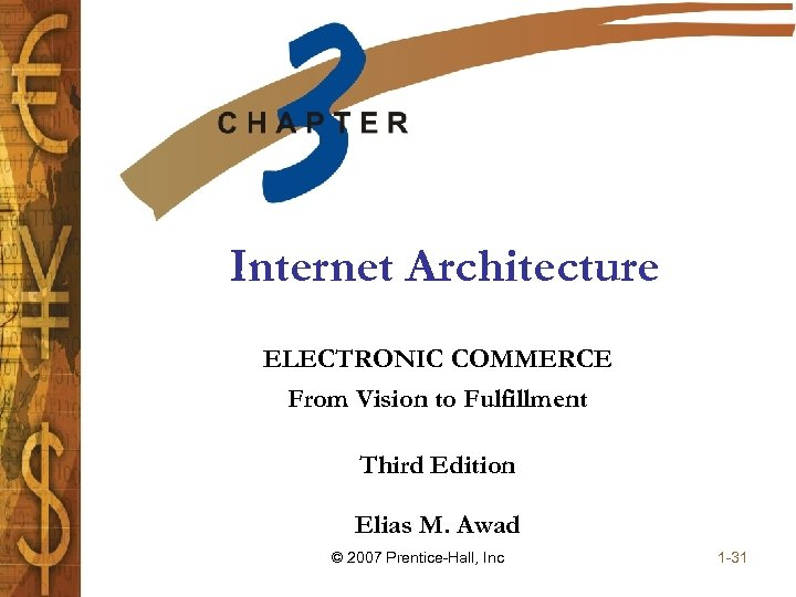 Internet Architecture ELECTRONIC COMMERCE From Vision to Fulfillment Third Edition Elias M. Awad ©