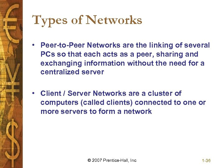 Types of Networks • Peer-to-Peer Networks are the linking of several PCs so that