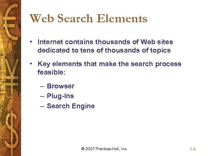 Web Search Elements • Internet contains thousands of Web sites dedicated to tens of