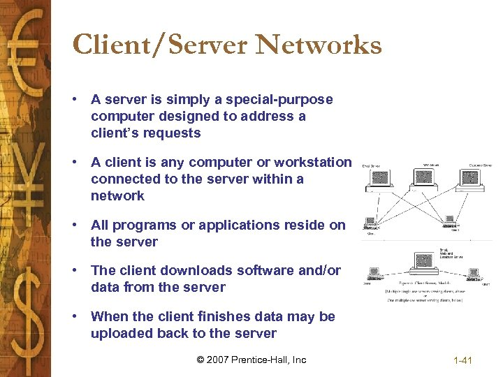 Client/Server Networks • A server is simply a special-purpose computer designed to address a