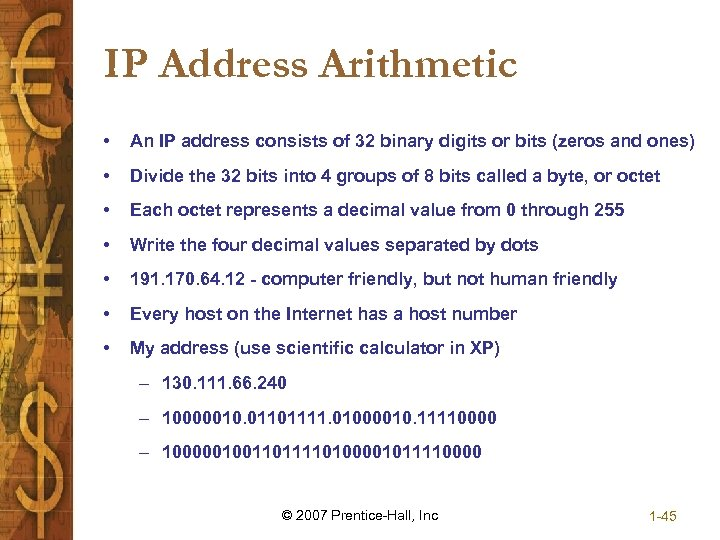 IP Address Arithmetic • An IP address consists of 32 binary digits or bits
