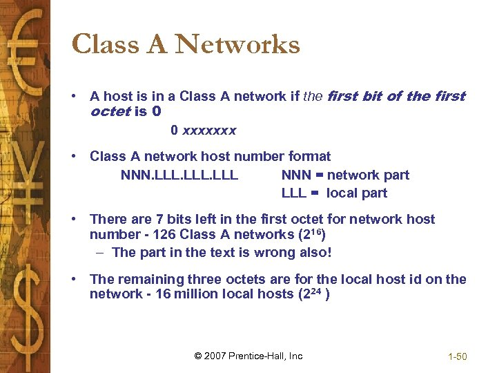 Class A Networks • A host is in a Class A network if the