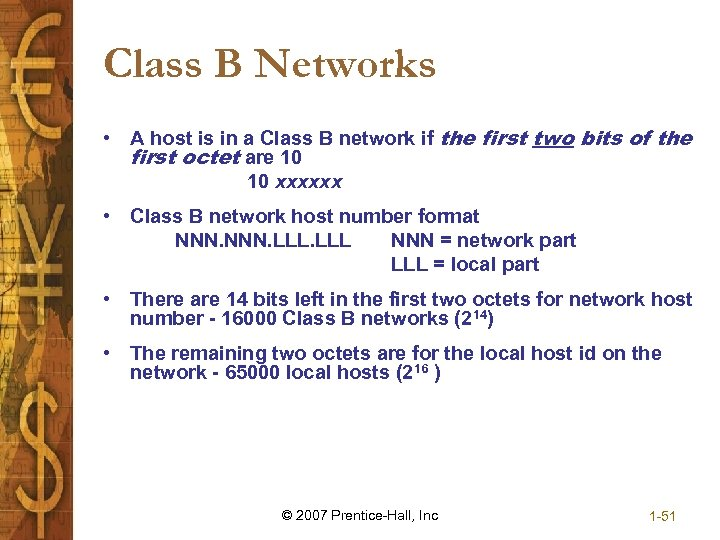 Class B Networks • A host is in a Class B network if the
