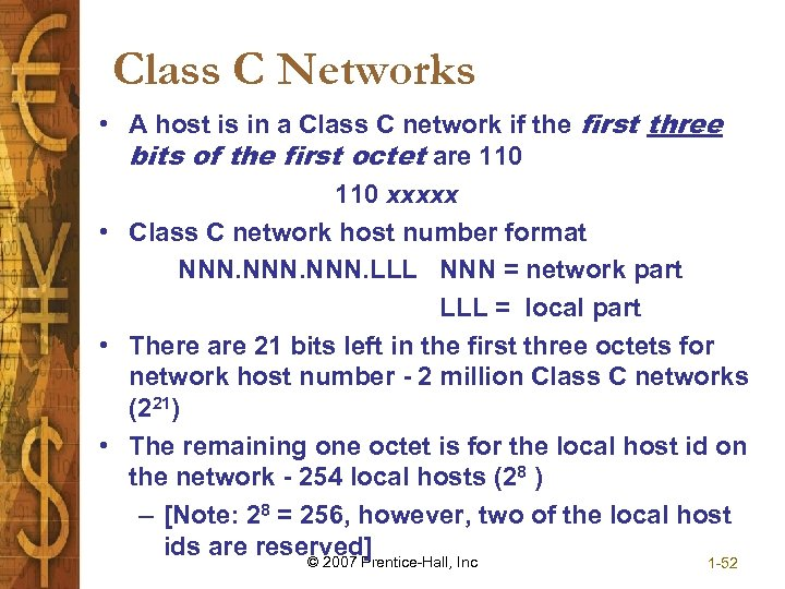 Class C Networks • A host is in a Class C network if the