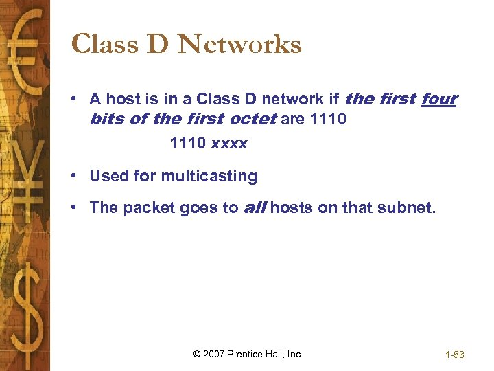 Class D Networks • A host is in a Class D network if the