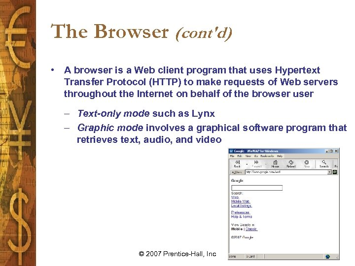 The Browser (cont'd) • A browser is a Web client program that uses Hypertext