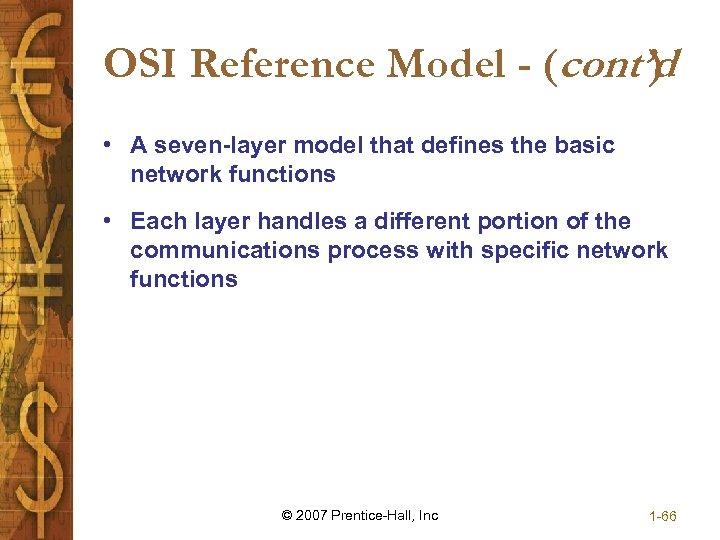 OSI Reference Model - (cont'd ) • A seven-layer model that defines the basic