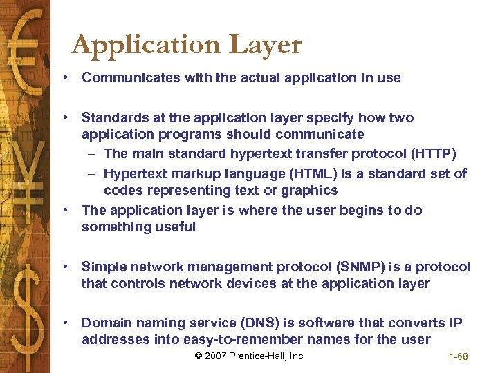Application Layer • Communicates with the actual application in use • Standards at the