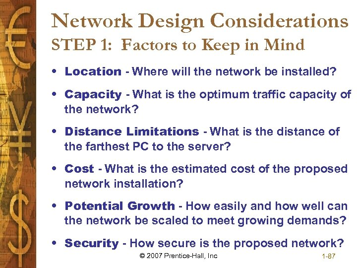 Network Design Considerations STEP 1: Factors to Keep in Mind • Location - Where