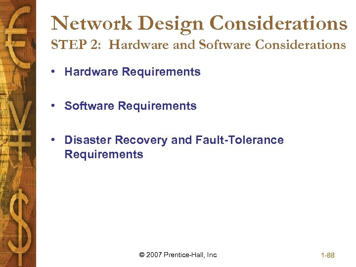 Network Design Considerations STEP 2: Hardware and Software Considerations • Hardware Requirements • Software