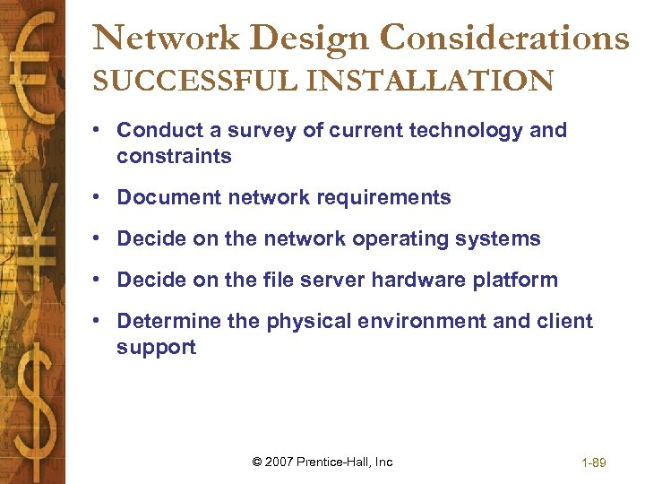 Network Design Considerations SUCCESSFUL INSTALLATION • Conduct a survey of current technology and constraints