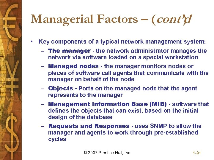 Managerial Factors – (cont'd ) • Key components of a typical network management system: