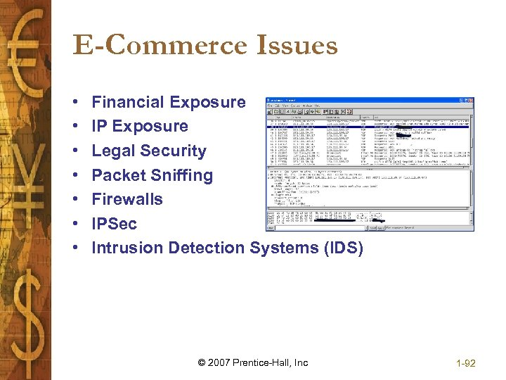 E-Commerce Issues • • Financial Exposure IP Exposure Legal Security Packet Sniffing Firewalls IPSec