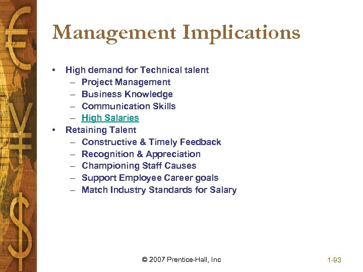 Management Implications • • High demand for Technical talent – Project Management – Business