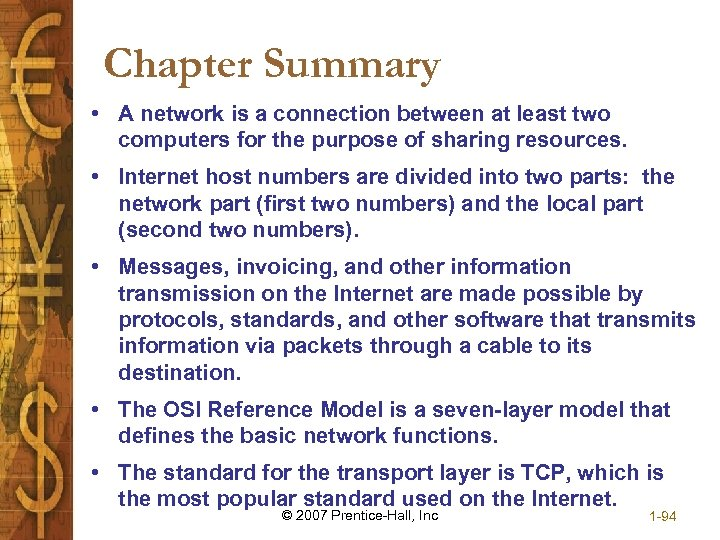 Chapter Summary • A network is a connection between at least two computers for