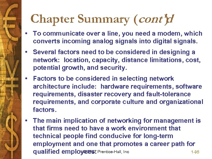 Chapter Summary (cont'd ) • To communicate over a line, you need a modem,