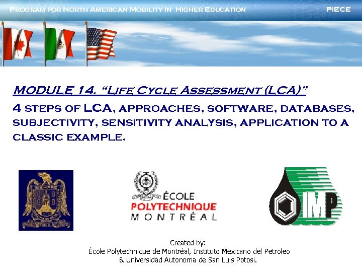 "Program for North American Mobility In Higher Education PIECE MODULE 14. ""Life Cycle Assessment"