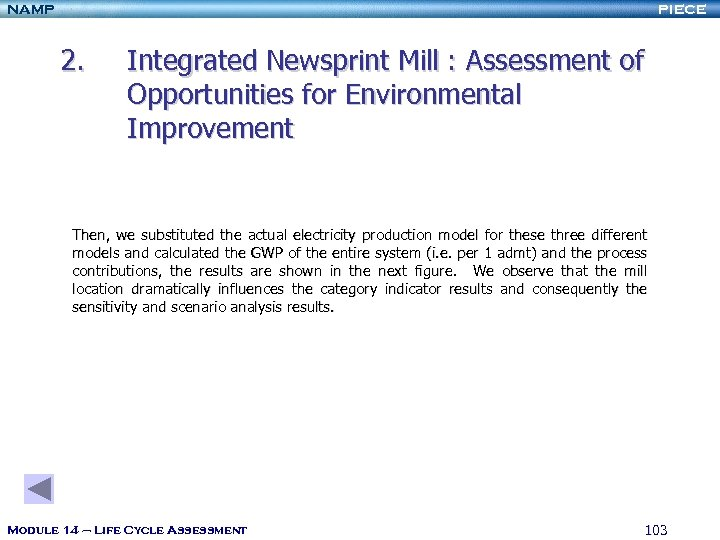 NAMP PIECE 2. Integrated Newsprint Mill : Assessment of Opportunities for Environmental Improvement Then,