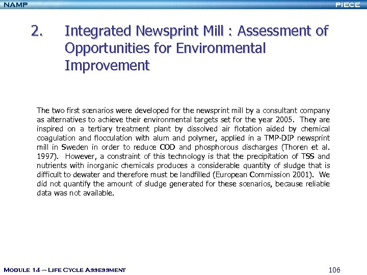 NAMP PIECE 2. Integrated Newsprint Mill : Assessment of Opportunities for Environmental Improvement The