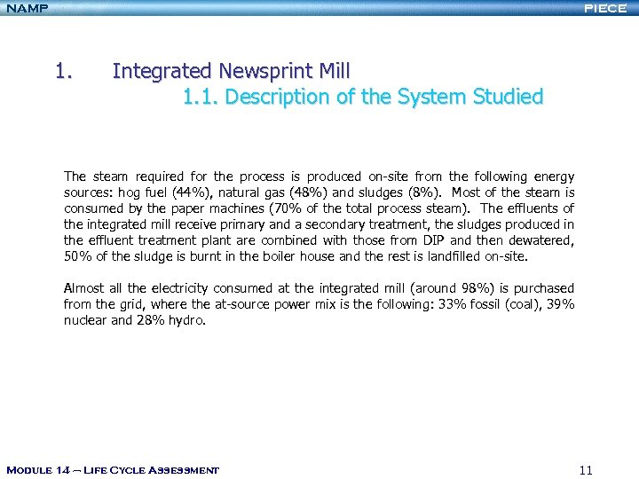 NAMP PIECE 1. Integrated Newsprint Mill 1. 1. Description of the System Studied The