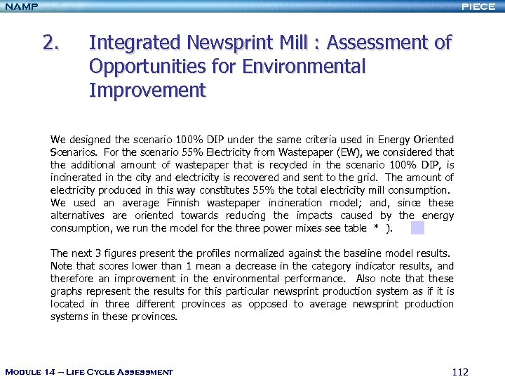 NAMP PIECE 2. Integrated Newsprint Mill : Assessment of Opportunities for Environmental Improvement We