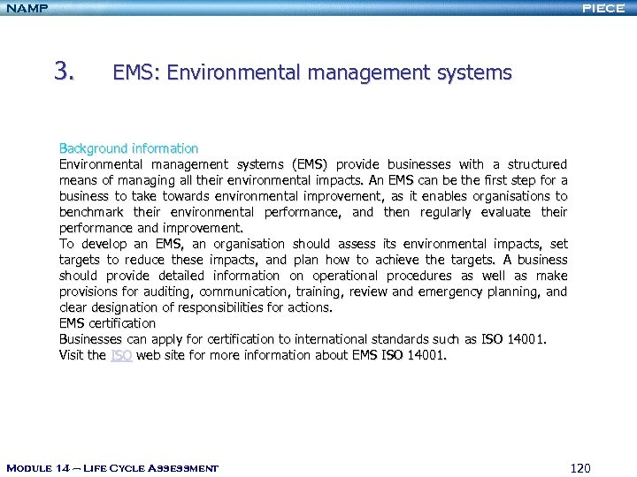 NAMP PIECE 3. EMS: Environmental management systems Background information Environmental management systems (EMS) provide