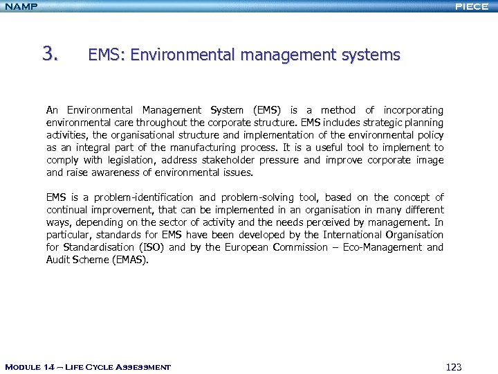 NAMP PIECE 3. EMS: Environmental management systems An Environmental Management System (EMS) is a